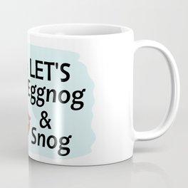 Let's Eggnog & Snog Coffee Mug