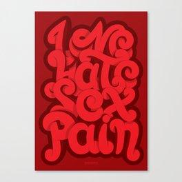 Love - Hate - Sex - Pain Canvas Print