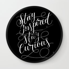 Stay Inspired, Stay Curious Wall Clock