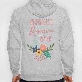 Unapologetic Romance Reader Hoody