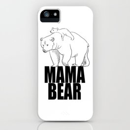 Mama Bear Gift For Mom iPhone Case