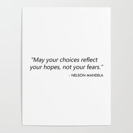 May your choices reflect your hopes, not your fears. Poster