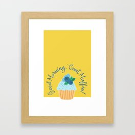 Good Morning, C*** Muffin! Framed Art Print