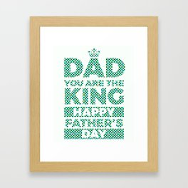 Dad You Are The King Happy Fathers Day (2) Colorful 1 Framed Art Print