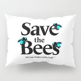 SAVE THE BEES - GOLF WANG Pillow Sham
