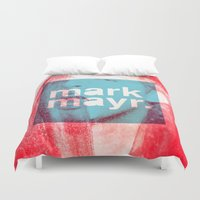 shameless Duvet Covers featuring I'm A Mark Mayr Fan by Mark Mayr