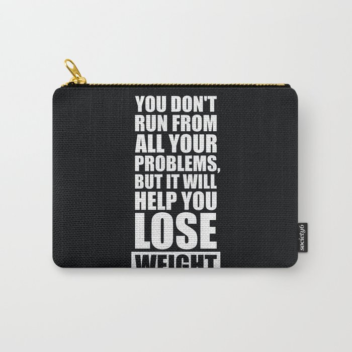 Lab No. 4 - It will help you lose weight Gym Workout Quotes Poster  Carry-All Pouch by labno4