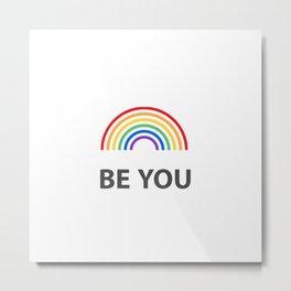 Be You - LGBT Pride Metal Print