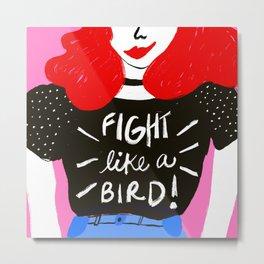 Fight like a bird Metal Print