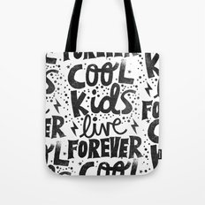 COOL KIDS LIVE FOREVER Tote Bag