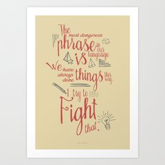 Grace Hopper sentence - I always try to Fight That - Color version, inspiration, motivation, quote Art Print