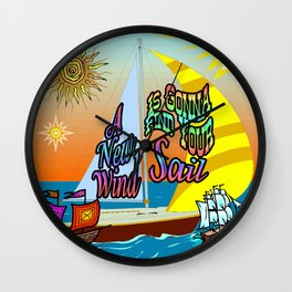 A New Wind Is Gonna Find Your Sail A@ Wall Clock
