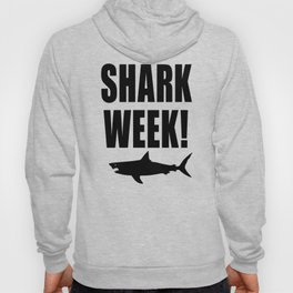 Shark Week, black text on white Hoody