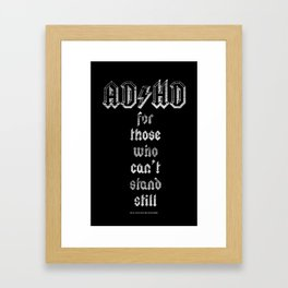 AD_HD for those who can't stand still Framed Art Print