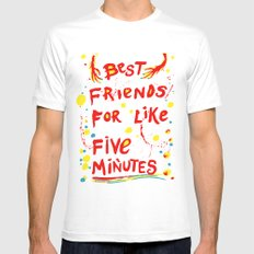 Best Friends For Like Five Minutes Mens Fitted Tee MEDIUM White