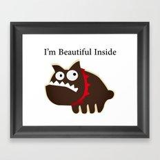 I'm beautiful inside Framed Art Print