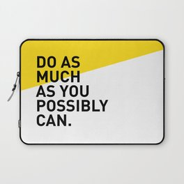 Do As Much As You Possibly Can Laptop Sleeve
