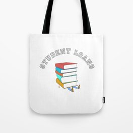 Student Loans Back to School College T-Shirt broke student Tote Bag