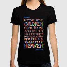 Let the little children come to me T-shirt