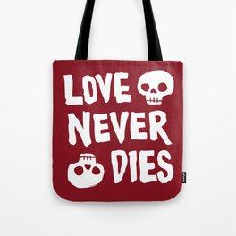 Love Never Dies Tote Bag