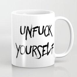 Unfuck Yourself Coffee Mug