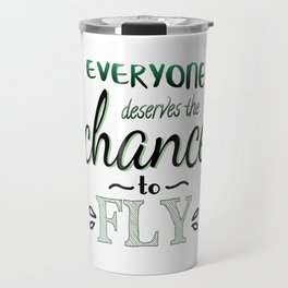 Everyone Deserves The Chance To Fly | Defying Gravity Travel Mug