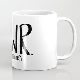 Rawr. I'm a Dinosaur Coffee Mug