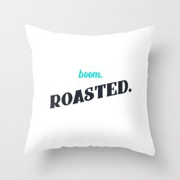 Boom Roasted Throw Pillow