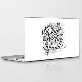 Dreams Don't Work Laptop & iPad Skin