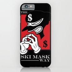 The Ski Mask Way iPhone 6s Slim Case