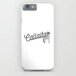 Callaita iPhone Case