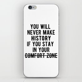 Inspirational - Don't Stay In Your Comfort Zone iPhone Skin