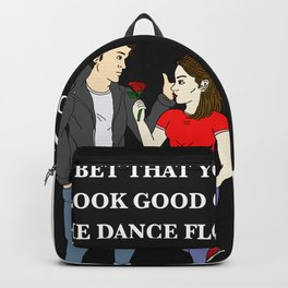 I BET THAT YOU LOOK GOOD ON THE DANCE FLOOR VALENTINE Backpack