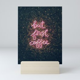 But First, Coffee Mini Art Print