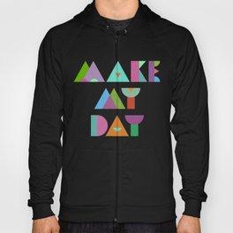Make My Day. Hoody
