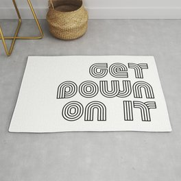 GET DOWN ON IT Rug