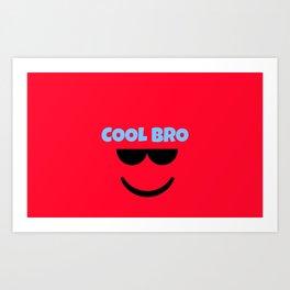 Cool Bro Art Print