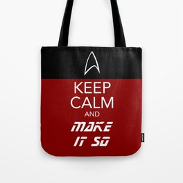 Keep Calm and Make It So Tote Bag