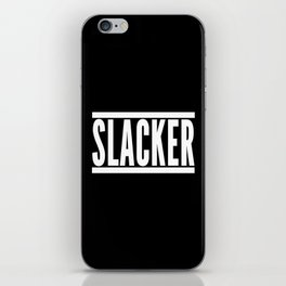 Slacker Funny Quote iPhone Skin