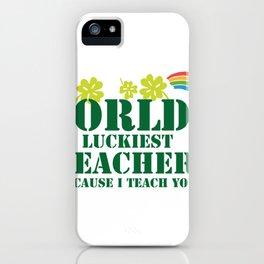Teacher St Patricks Day Luckiest Teacher iPhone Case