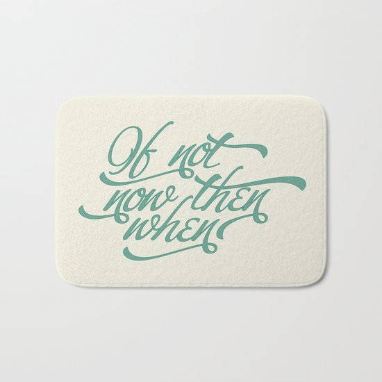 If not now when Bath Mat