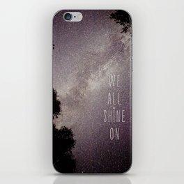 We All Shine On iPhone Skin