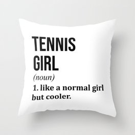 Tennis Girl Funny Quote Throw Pillow