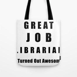 Great Job Librarian Funny Tote Bag
