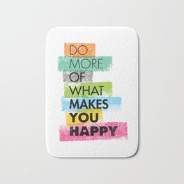 Do More Of What Makes You Happy. Inspiring Creative Motivation Quote. Vector Typography Bath Mat