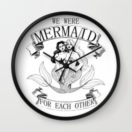 we were MERMAID for each other Wall Clock
