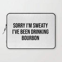 Sorry I'm sweaty I've been drinking bourbon Laptop Sleeve
