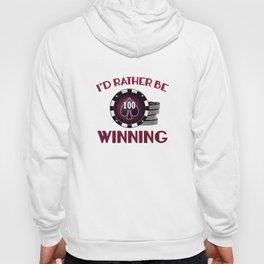 I'd Rather Be Winning Hoody