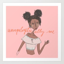 Unapologetically Me Art Print