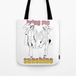 Bring Me Sunshine Tote Bag